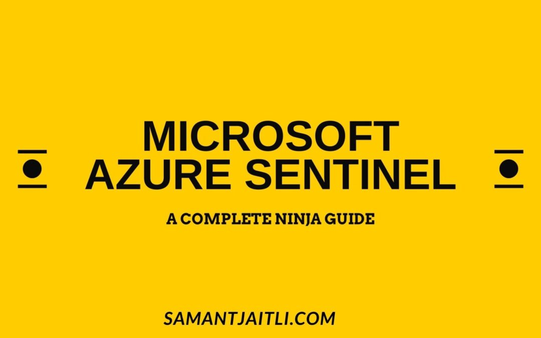 Azure Sentinel Training- Sentinel SIEM- A Complete  Guide
